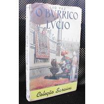 Coleção Saraiva 1951 O Burrico Lúcio - Léo Vaz