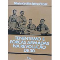 Livro - Tenentismo E Forças Armadas Na Revolução De 30