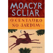Livro O Centauro No Jardim De Moacyr Scliar - Novo