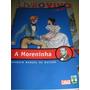 Livro A Moreninha: Joaquim Manuel De Macedo - Kit C/ 2 Ítens