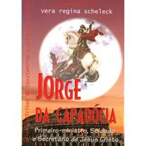Livro: Jorge Da Capadócia ( Vida De São Jorge ) Romance