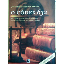 Jose Rodrigues Dos Santos O Codex 632 Editora Record