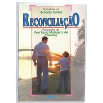 Reconciliação - Vera Lúcia Marinzech De Carvalho