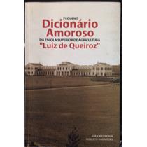 Livro Pequeno Dicionário Amoroso Luiz De Queiroz Frete 5,00