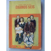 Livro Éramos Seis - Maria José Dupre - 1982 - Ed Ática - Bz