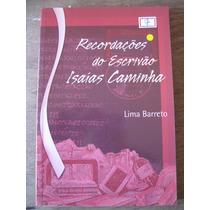 Livro: Recordações Do Escrivão Isaías Caminha De Lima Barret