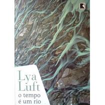 Lya Luft O Tempo E Um Rio Que Corre Editora Record