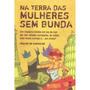 Livro: Na Terra Das Mulheres Sem Bunda - Paulão De Carvalho