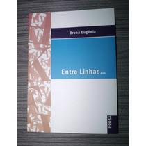 Livro Entre Linhas... Da Autora Bruna Eugênia