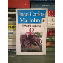 Livro - Sangue Fresco João Carlos Marinho Frete Grátis
