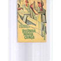 Rosinha Minha Canoa - José Mauro De Vasconcelos - 1968