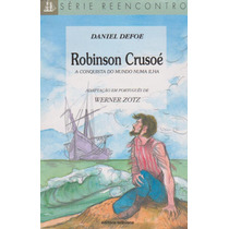 Robinson Crusoé A Conquista Do Mundo Numa Ilha- Daniel Defoe