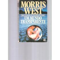 Um Mundo Transparente - Morris West - 1983 - Ed. Record