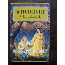 Witchlight - A Luz Enfeitiçada - Marion Zimmer Bradley