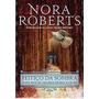 Feitiço Da Sombra - Volume 2 Livro Nora Roberts