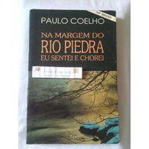 Livro Na Margem Do Rio Piedra Eu Sentei Chorei Paulo Coelho