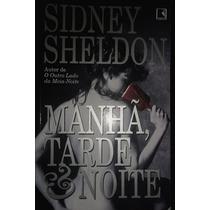 Livro Manhã,tarde & Noite Sidney Sheldon