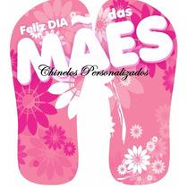 Chinelos Sandálias Personalizados Dia Das Mães - Kit 35pares