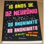 10 Anos De 02 Neuronio Do Anonimato Ao Anonimato Livro Novo