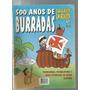 500 Anos De Burradas - N.01 Brasil Revisto Em Revista 15.00