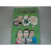 Livro As Doenças Que Voce Tem E Não Sabe Nicolas Schor 2003