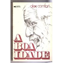 Livro A Boa Idade Alex Comfort Difel 231 Pgs