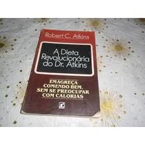 A Dieta Revolucionária Do Dr. Atkins Robert C. Atkins