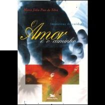 Amor É O Caminho, Maria Júlia Paes Da Silva