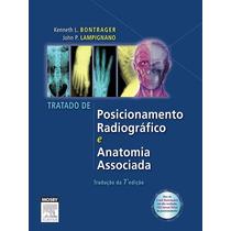 Bontrager Tratado De Posicionamento Radiográfico - 7ª Edição