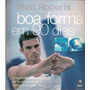 Livro Boa Forma Em 90 Dias - Matt Roberts