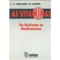As Vitaminas Do Nutriente Ao Medicamento