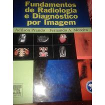 Livro Fundamentos De Radiologia E Diagnóstico Por Imagem