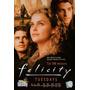 Felicity 1ª A 4ª Temporadas Completas Frete Gratis
