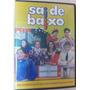 Dvd Sai De Baixo - Globo - Original!