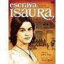 Novela Escrava Isaura Em 5 Dvds