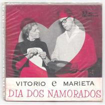 Vitorio E Marieta-compacto-dia Dos Namorados-lp-vinil