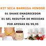 Kit Seca Barriga Shake Emagrecedor H+ Hinode + Gel Corps