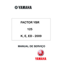 Manual De Serviço Moto Yamaha Factor Ybr 125 K, E, Ed, 2009