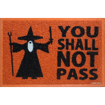 Tapetes Capachos You Shall Not Pass - Bordas Rebaixadas