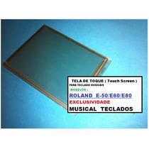 Touch Screen (tela De Toque)original Do Roland E50, E60, E80
