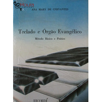 Método P/ Teclado E Órgão Evangélico - Ana Mary De Cervantes