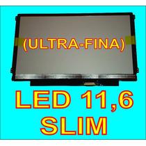 Tela Led Slim 11.6 Polegadas - N116b6-l04