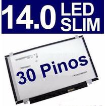 Tela Para Notebook 14.0 Led Slim 30 Pinos Fosca Nova! (958)