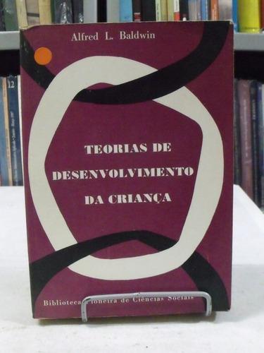 Teorias De Desenvolvimento Da Criança - Alfred L. Baldwin