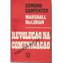 Revolução Na Comunicação, Deedmund Carpentier & Marshall Mcl