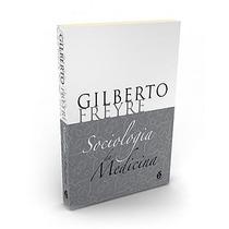 Livro Sociologia Da Medicina - Gilberto Freyre