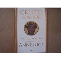Livro Cristo Senhor A Saída Do Egito Anne Rice Novo Lacrado