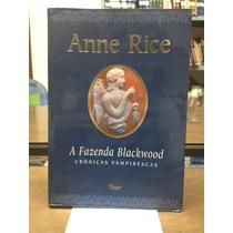 A Fazenda De Blackwood Crônicas Vampirescas Anne Rice Raro