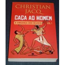 Caça Ao Homem A Vingança Dos Deus Vol 1 Christian Jacq Livro