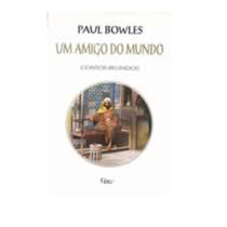 Livro Um Amigo Do Mundo - Paul Bowles / Rocco / 1995